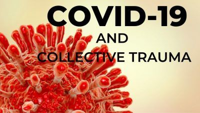 Virus with the words 'Covid-19 and Collective Trauma'